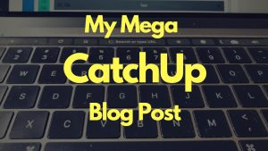 Thumbnail for my Mega CatchUp blog post