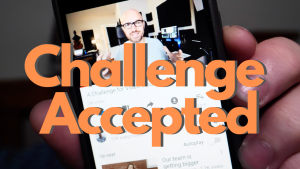 30 Day Video Challenge Accepted